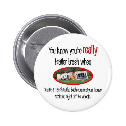 Funny Trailer Park Shirts and Gifts Button