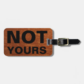 Funny Travel Baggage Claim | Not Yours Rustic Luggage Tag