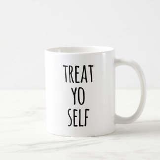 Funny Treat Yo Self Typography Quote Coffee Mug