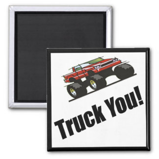 Funny Truck You T-shirts Gifts Magnets