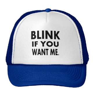 funny tshirts blink if you want me gift idea cap