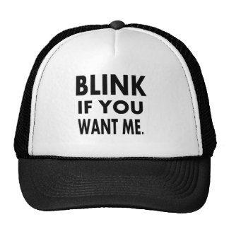 funny tshirts blink if you want me gift idea trucker hat