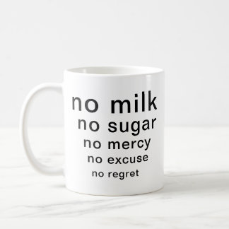 Funny Typography Mug No Sugar No Milk No Mercy