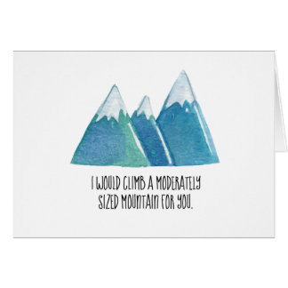 Funny Valentines - Climb a Mountain for You Card