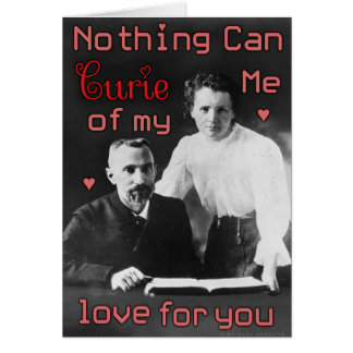Funny Valentine's Day Curie Chemistry Geek Love Card