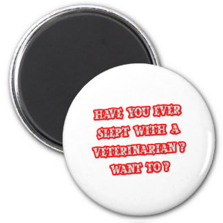 Funny Veterinarian Pick-Up Line 6 Cm Round Magnet