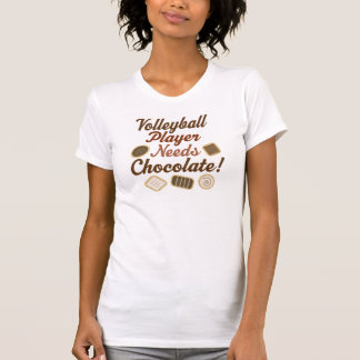 Funny Volleyball Player Needs Chocolate T-Shirt