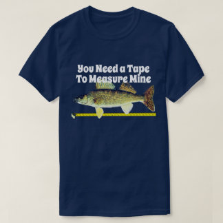 Funny Walleye Pike and Tape Measure T-Shirt