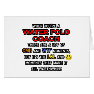 Funny Water Polo Coach ... OMG WTF LOL Card