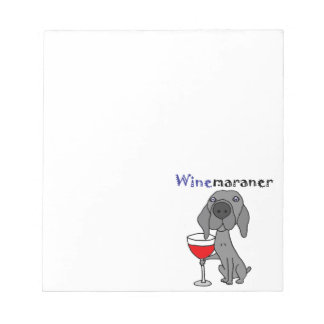 Funny Weimaraner Dog Drinking Red Wine Notepad