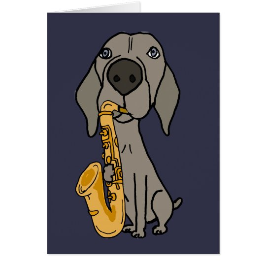 Funny Weimaraner Dog Playing Saxophone Card