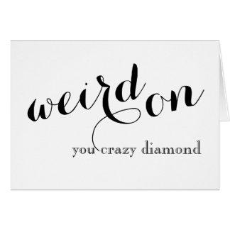 Funny Weird Greeting Card - Weird On