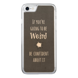 Funny Weird Quote Carved iPhone 7 Case
