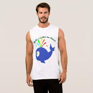Funny Whale U Leave Me Alone? Sleeveless Shirt