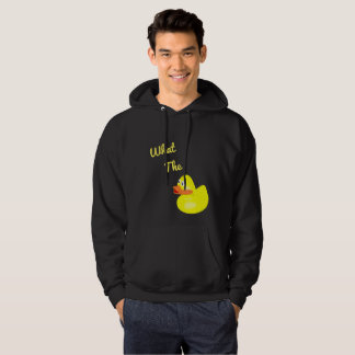 Funny What The Duck Hoodie