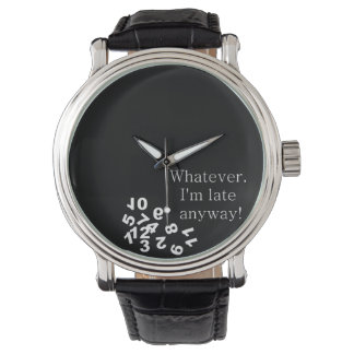 Funny Whatever. I'm late anyway! Watch - in Black