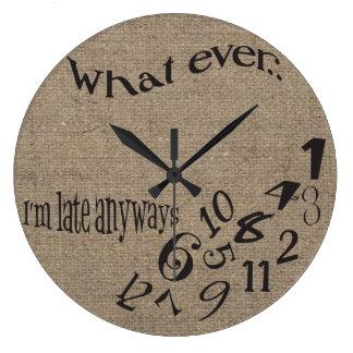 Funny Whatever I'm Late Burlap Clock