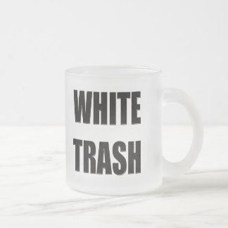 Funny White Trash T-shirts Gifts Frosted Glass Mug