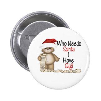 Funny Who Needs Santa Gigi Button
