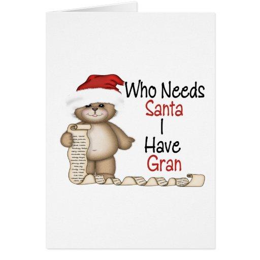 Funny Who Needs Santa Gran Card
