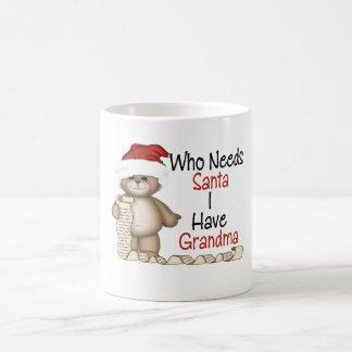 Funny Who Needs Santa Grandma Coffee Mug