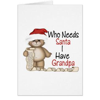 Funny Who Needs Santa Grandpa Greeting Card