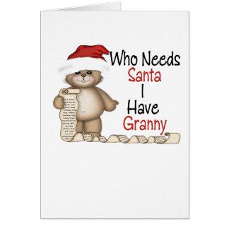 Funny Who Needs Santa Granny Greeting Card
