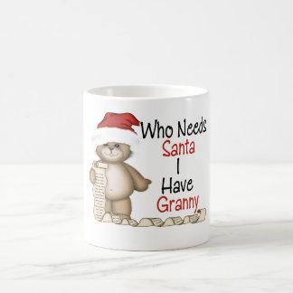 Funny Who Needs Santa Granny Mugs