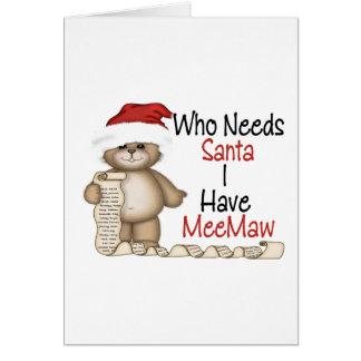 Funny Who Needs Santa Meemaw Cards