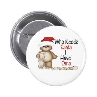 Funny Who Needs Santa Oma Button