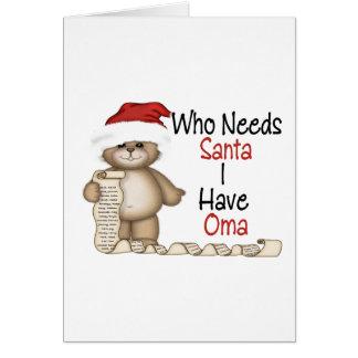 Funny Who Needs Santa Oma Greeting Card