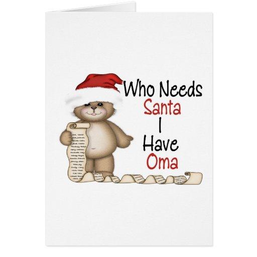 Funny Who Needs Santa Oma Greeting Cards