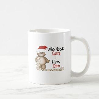 Funny Who Needs Santa Oma Coffee Mug