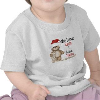 Funny Who Needs Santa Papou Shirts