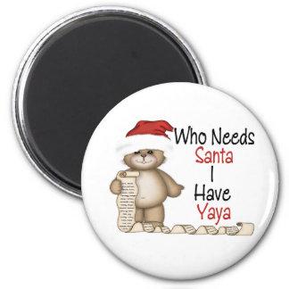 Funny Who Needs Santa Yaya 6 Cm Round Magnet