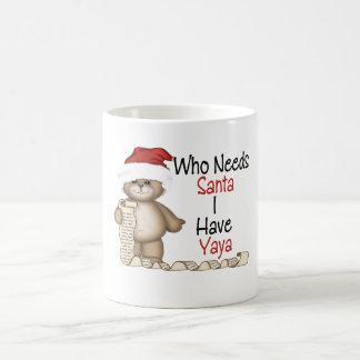 Funny Who Needs Santa Yaya Coffee Mug