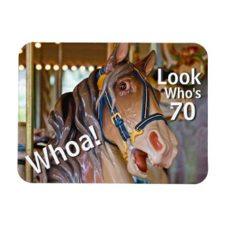 Funny Whoa! Look Who's 70 Carousel Horse Birthday Magnet