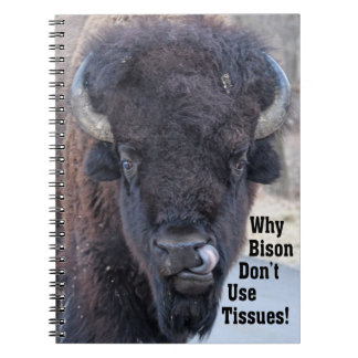 Funny Why Bison Don't Use Tissues! Spiral Notebook