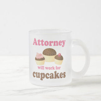 Funny Will Work for Cupcakes Attorney Frosted Glass Mug