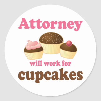 Funny Will Work for Cupcakes Attorney Round Sticker