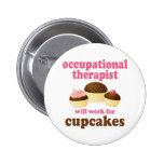 Funny Will Work for Cupcakes Occupational Therapis
