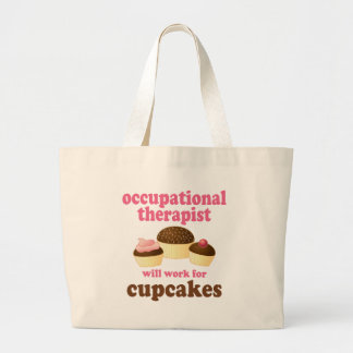 Funny Will Work for Cupcakes Occupational Therapis Jumbo Tote Bag