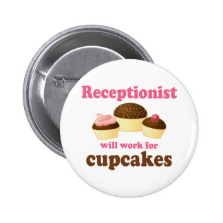 Funny Will Work for Cupcakes Receptionist 6 Cm Round Badge