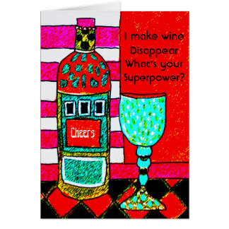 Funny Wine Card, I make wine disappear. Customise Card