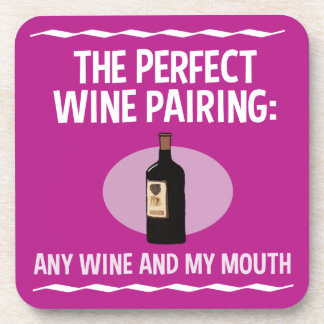Funny Wine Pairing: Any Wine and My Mouth Beverage Coaster