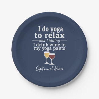 Funny Wine Quote - I drink wine in yoga pants Paper Plate