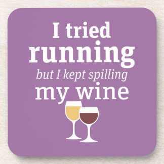Funny Wine Quote - I tried running - kept spilling Coaster