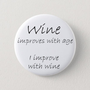 Funny Wine Quotes Badges Pins Zazzle Au