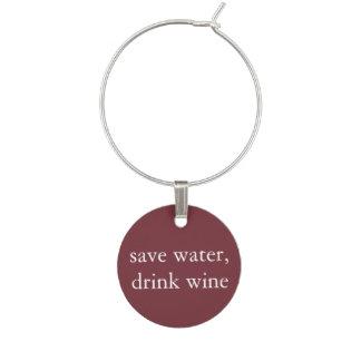 Funny Wine Saying - Save Water, Drink Wine Wine Charm
