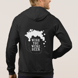 Funny Wish You Were Beer Hoodie